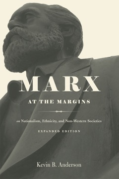 Marx at the Margins: On Nationalism, Ethnicity, and Non-Western Societies, Expanded EditionKevin B. Anderson