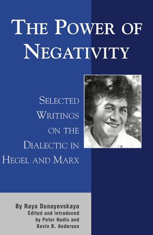 The Power of Negativity: Selected Writings on the Dialectic in Hegel and MarxKevin B. Anderson